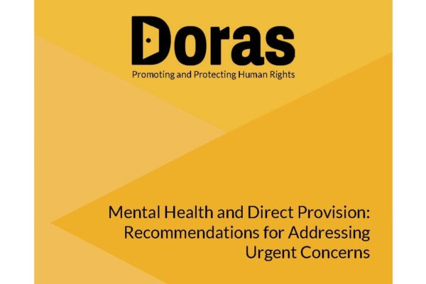 Doras Report. Mental Health & Direct Provision. Recommendations for Addressing Urgent Concerns1